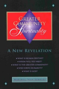Purpose of Human Life is explained in the book: Greater Community Spirituality